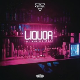 Download Mp3: DJ Capital – Liquor Ft. Malachi & Da L.E.S.