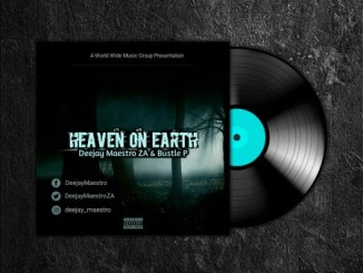 Download EP: Deejay Maestro & Bustle P – Heaven On Earth Zip