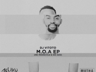 Download EP: DJ Vitoto – M.O.A Zip