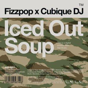 Download Mp3: Fizzpop & Cubique DJ – Iced Out Soup (Original Mix)
