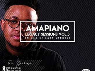 Download Mp3 Gaba Cannal – AmaPiano Legacy Sessions Vol.3