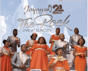 Download ALBUM: Joyous Celebration – Joyous Celebration 24: The Rock (Live At Sun City) Worship Version Zip
