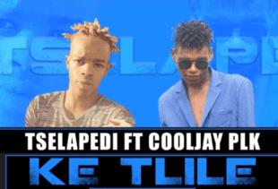 Download Mp3: Ke Rile – Tselapedi Ft. Cooljay Plk