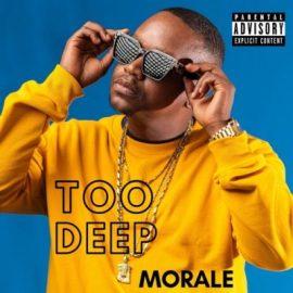 Download Mp3: Morale – Too Deep