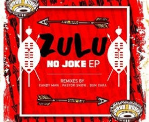 Download EP: Sixnautic & Bonga Afrika Zulu No Joke Zip