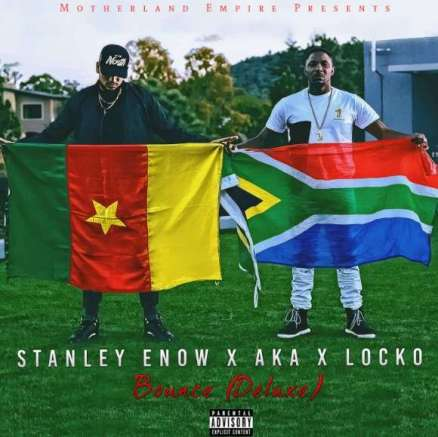 Stanley Enow – Bounce Ft. AKA & Locko Mp3 Download