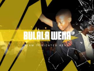 Download EP: Toxicated Keys – Bulala Wena