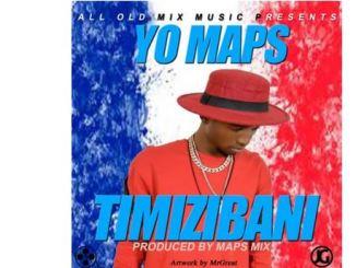 Yo Maps – Timamizibani Mp3 Download