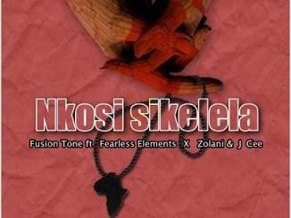 Fusion Tone – Nkosi Sikelela Ft. Fearless Element Zolani & J Cee
