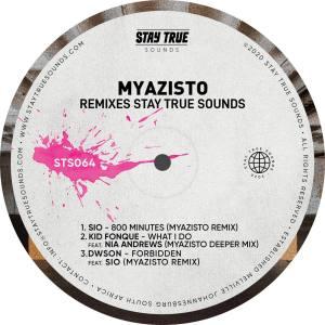 Myazisto Remixes Stay True Sounds