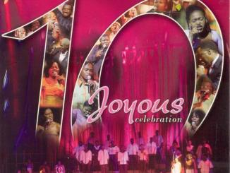 Joyous Celebration 10 Album Zip Fakaza Gospel Music Mp3 Download