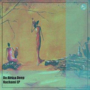 EP: Da Africa Deep – Nachami