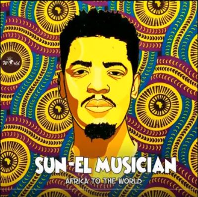 Sun-El Musician – Africa To The World