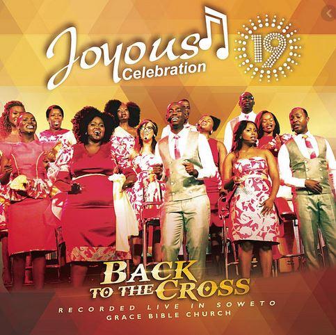 Album Joyous Celebration Vol 19 Back to the Cross Mp3 Download Fakaza