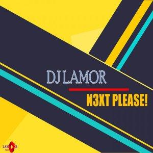 EP: DJ Lamor – N3xt Please