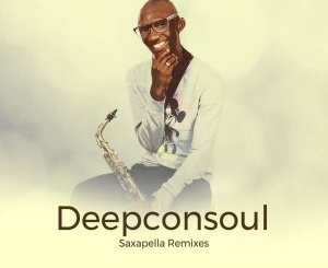 Deepconsoul – Saxapella Remixes Part 1