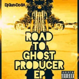 EP: Dj Gun-Do SA – Road To Ghost Producer