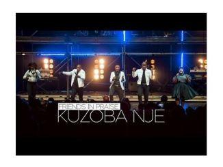 Friends In Praise – Kuzoba Nje Mp3 Download