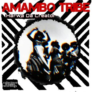Harwa Da Creator – Amambo Tribe (Original Mix)