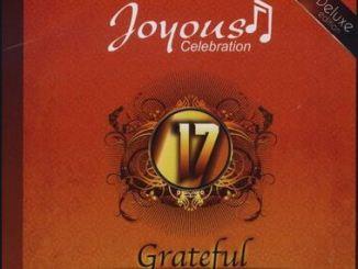 Joyous Celebration, Vol. 17 – Grateful (Live) Album Fakaza
