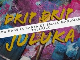 Kabza De Small, Bob Mabena, Madumane & Tyler ICU – Drip Drip Juluka