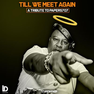 Loxion Deep – Till We Meet Again (Tribute To Papers 707)