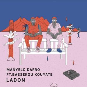Manyelo Dafro – Ladon Ft. Bassekou Kouyaté