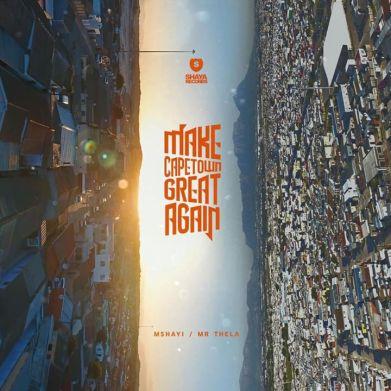 EP: Mr Thela & Mshayi – Make Cape Town Great Again