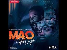 P-Star Master – Mao Wa Loya Ft. Upper Life & Material Golden