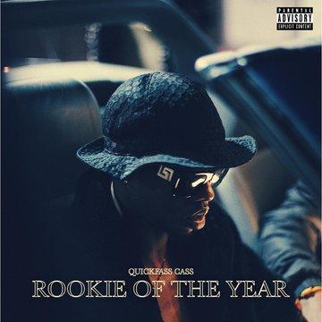 Mixtape: Quickfass Cass – Rookie Of The Year