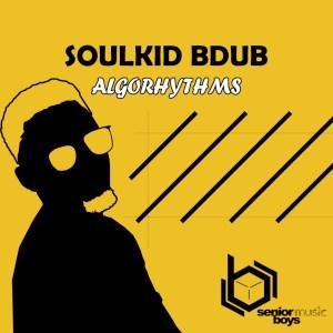 EP: SoulKiD Bdub – Algorhythms