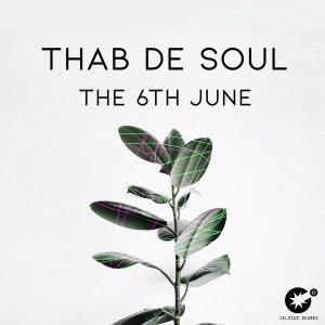 Thab De Soul – The 6th June