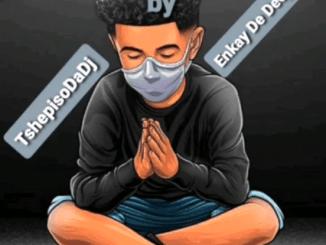 ALBUM: TshepisoDaDj & Enkay De Deejay – I Pray