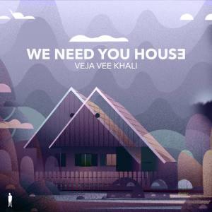 EP: Veja Vee Khali – We Need You House