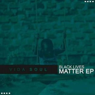 EP: Vida-soul – Black Lives Matter