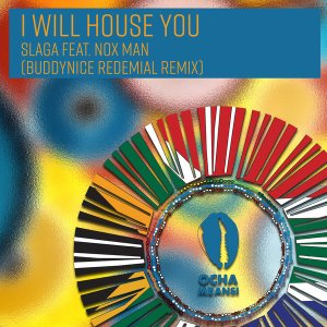Slaga & Nox Man – I Will House You (Buddynice Redemial Remix)