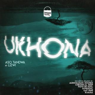 Aso Tandwa – Ukhona Ft. Lizwi (Incl. Remixes)