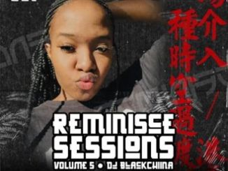 Black Chiina – Reminisce Sessions Vol.05