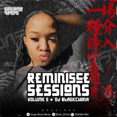 Black Chiina – Reminisce Sessions Vol.05