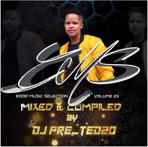 Dj Pre_Tedzo – Good Music Selection Volume 23 Mp3 Download