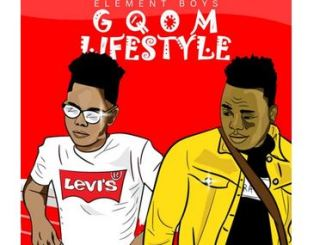 Element Boys – Gqom Lifestyle
