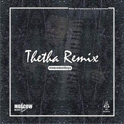 Moscow On Keyz – Thetha (Remix)