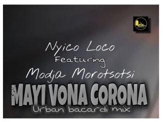Nyico Loco Ft. Modja – Ma Yi Vona Corona (Urban Bacardi Mix) Mp3 Download