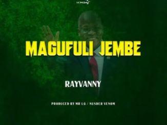 Rayvanny - Magufuli Jembe Mp3 Download