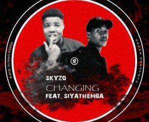Skyzo – Changing Ft. Siyathemba