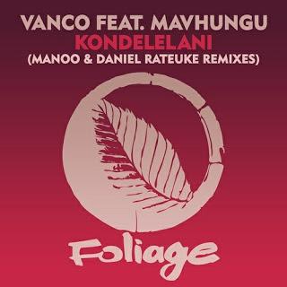 Vanco – Kondelelani Ft. Mavhungu (Manoo Remix)