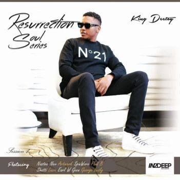 ALBUM: King Deetoy – Resurrection Soul Series, Sessions 1
