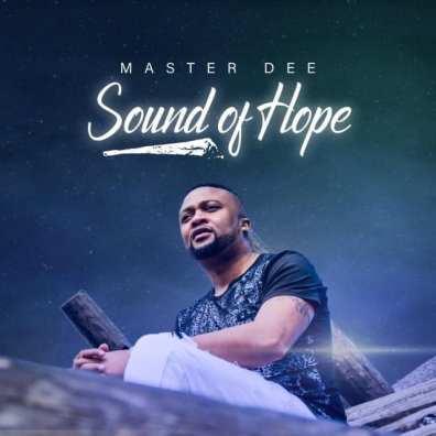 ALBUM: Master Dee – Sound Of Hope