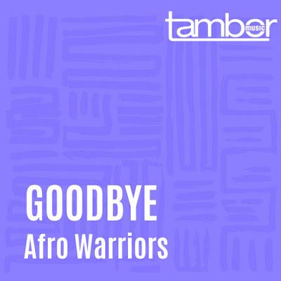 EP: Afro Warriors – Goodbye