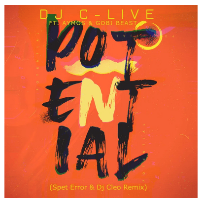 DJ C-Live Ft. Aymos & Gobi Beast – Potential (Spet Erro & DJ Cleo Remix) Mp3 Download